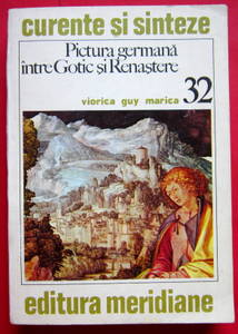 Pictura germana intre Gotic si Renastere Viorica Guy Marica 1981