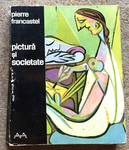 Pictura si societate, Pierre Francastel, 1970